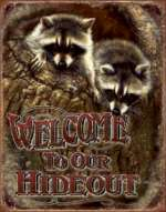 *Cabin/Lodge/Animal Wildlife Tin Sign Welcome - Our Hideout